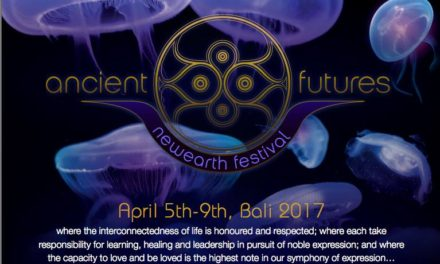 Ancient Futures: New Earth Festival in Bali | April 2017