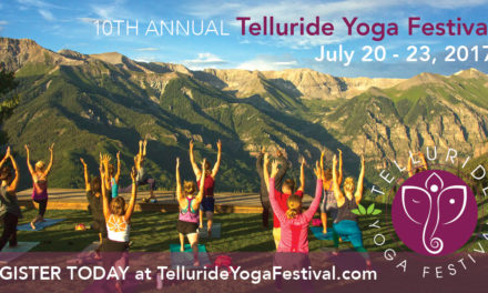 10th Annual Telluride Yoga Festival | Colorado: July 20-23
