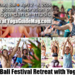 Bali Spirit Festival Retreat: April 1st-8th